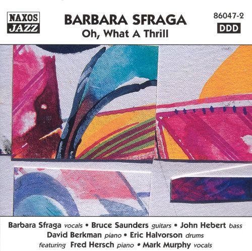 Photo of BARBARA SFRAGA – OH, WHAT A THRILL