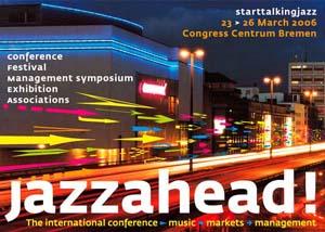 Jazzahead 2006. Tempat berkumpulnya musisi, management dan pencari talent.