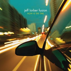Jeff Lorber - Now Is The Time