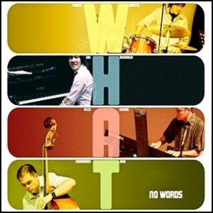 W/H/A/T Quartet - No Words