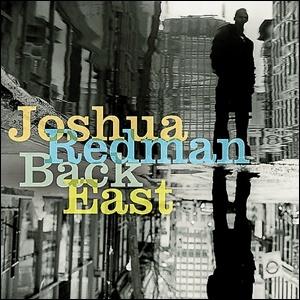 Joshua Redman - Back East