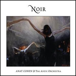 Anat Cohen & The Anzic Orchestra - Noir