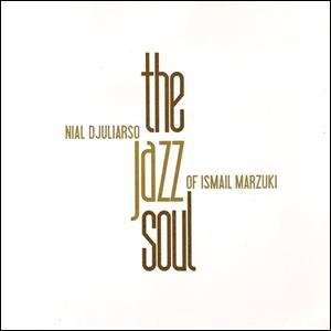 Nial Djuliarso - The Jazz Soul of Ismail Marzuki