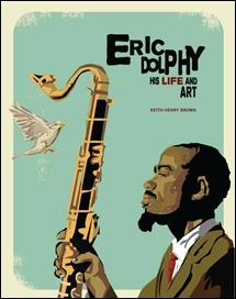 Sampul Depan Eric Dolphy: His Life and Art