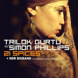 CD Cover 21 Spices: Trilok Gurtu with Simon Philips + NDR Big Band