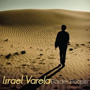 Israel Varela - Border People