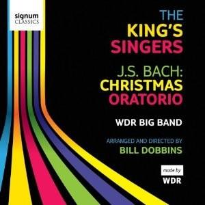 The King's Singers & WDR Big Band - J.S. Bach: Christmas Oratorio
