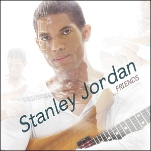 Photo of Stanley Jordan – Friends