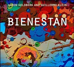 Aaron Goldberg and Guillermo Klein - Bienestan