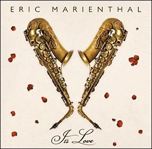 Photo of Eric Marienthal – It's Love