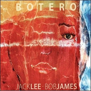 Jack Lee & Bob James - Botero