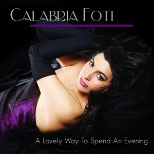 Calabria Foti - A Lovely Way to Spend an Evening