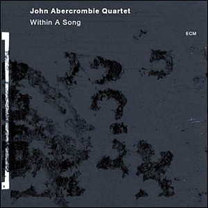 John Abercrombie Quartet - Within a Song