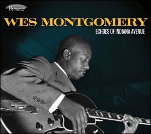 Photo of Wes Montgomery – Echoes of Indiana Avenue