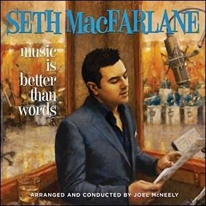 Photo of Seth MacFarlane – Music is Better Than Words