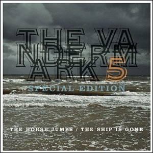 The Vandermark 5 - The Horse Jumps and The Ship is Gone