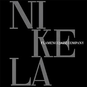 Flamencojazz Company - Nikela