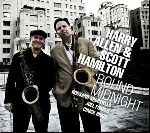 Harry Allen & Scott Hamilton - 'Round Midnight