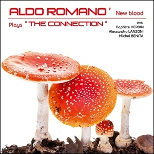 Aldo Romano' New Blood - Plays the Connection