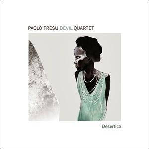 Paolo Fresu Devil Quartet - Desertico