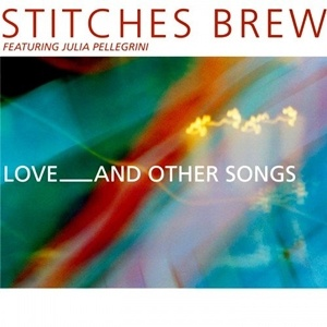 Stitches Brew (feat. Julia Pellegrini) - Love_and Other Songs