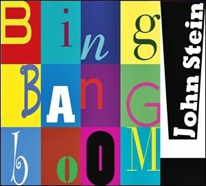 John Stein - Bing Bang Boom!
