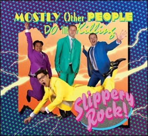 Mostly Other People Do the Killing - Slippery Rock