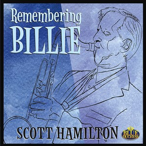 Scott Hamilton – Remembering Billie