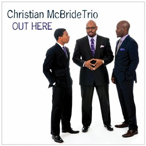 Christian McBride Trio – Out Here