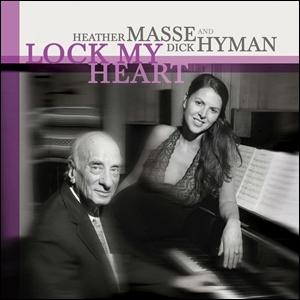 Dick Hyman and Heather Masse - Lock My Heart