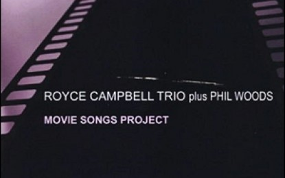 Royce Campbell Trio plus Phil Woods – Movie Songs Project