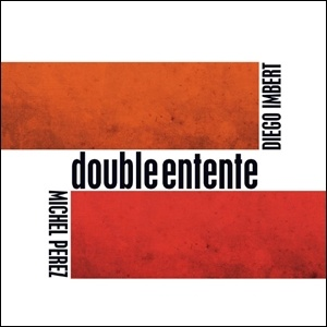 Photo of Diego Imbert &  Michel Perez – Double Entente