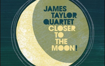 The James Taylor Quartet – Closer to the Moon!