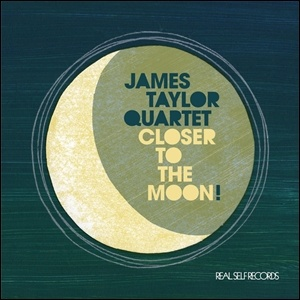 The James Taylor Quartet - Closer to the Moon!