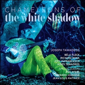 Joseph Tawadros - Chameleons of the White Shadows