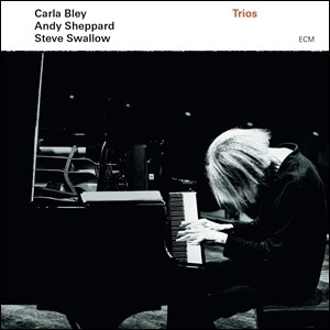 Carla Bley/ Andy Sheppard/ Steve Swallow – Trios