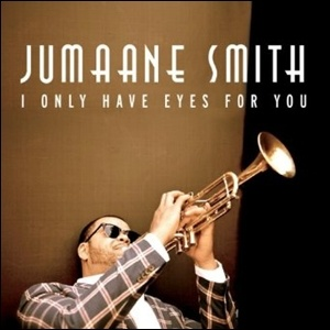 Jumaane Smith - I Only Have Eyes For You