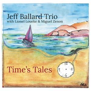 Jeff Ballard Trio – Time's Tales