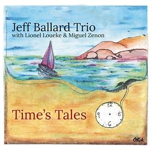 Jeff Ballard Trio - Time's Tales