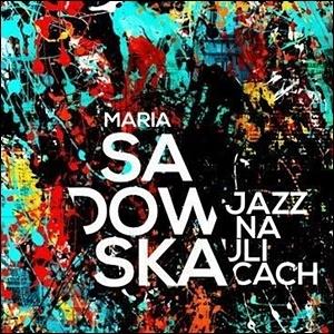 Photo of Maria Sadowska – Jazz na Ulicach