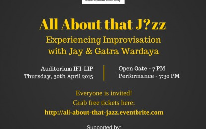 All About that J?zz, Experiencing Improvisation with Jay & Gatra Wardaya