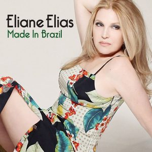 Eliane Elias – Made In Brazil