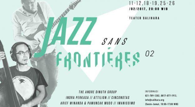 Jazz Buzz Salihara 2017 kembali hadir dengan Jazz Sans Frontiéres 02