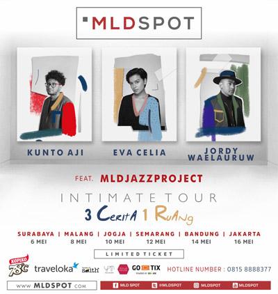 "MLDSPOT Intimate Tour ""3 Cerita, 1 Ruang"" Enam Kota Bersama Kunto Aji, Eva Celia & Jordy Waelauruw"