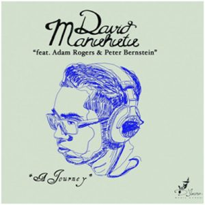 David Manuhutu (feat Adam Rogers & Peter Bernstein) – A Journey