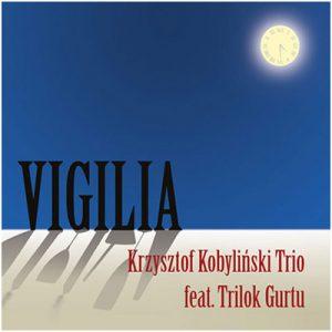 Krzysztof Kobyliński Trio feat Trilok Gurtu – Vigilia