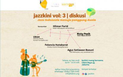 Jazzkini volume 3 sajikan diskusi Jazz Indonesia menuju panggung dunia