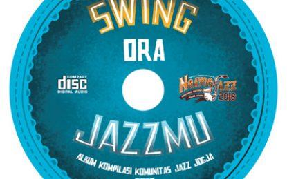 Kompilasi Swing Ora Jazzmu dari Komunitas Jazz Jogja